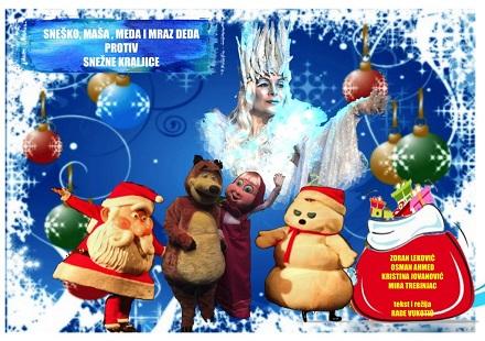 Samo 420 din novogodišnja predstava za decu SNEŠKO, MAŠA, MEDA I MRAZ DEDA PROTIV SNEŽNE KRALJICE, 23. i 24.12. u 17h